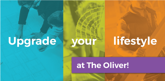 Upgrade Your Lifestyle at The Oliver!